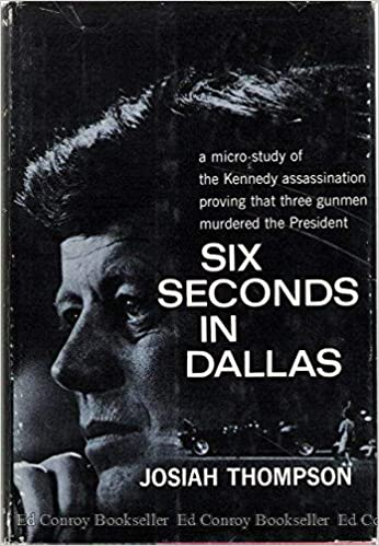 Six Seconds in Dallas: A Micro-Study of the Kennedy