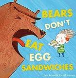 Bears Don't Eat Egg Sandwiches