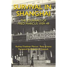 Survival in Shanghai: The Journals of Fred Marcus 1939-49