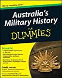Australia's Military History for Dummies, David Horner and Peter Williams, 174216983X