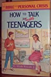 How to Talk with Teenagers, Rowatt, G. Wade, Jr., 0805454462