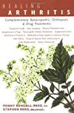 img - for Healing Arthritis: Complementary Naturopathic, Orthopedic & Drug Treatments book / textbook / text book