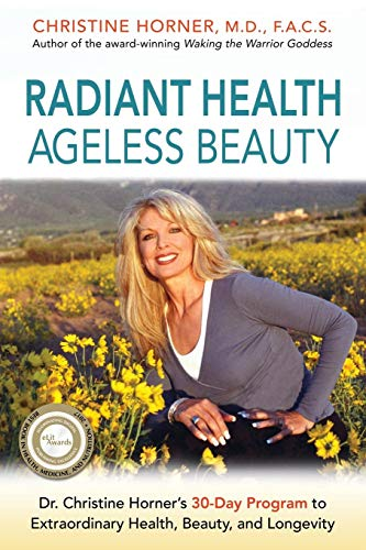 51Fmdy4HXCL - Radiant Health Ageless Beauty: Dr. Christine Horner's 30-Day Program to Extraordinary Health, Beauty, and Longevity