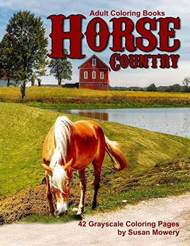 Adult Coloring Books Horse Country 42 Grayscale Pages Of Ponies Scenes Barns And More