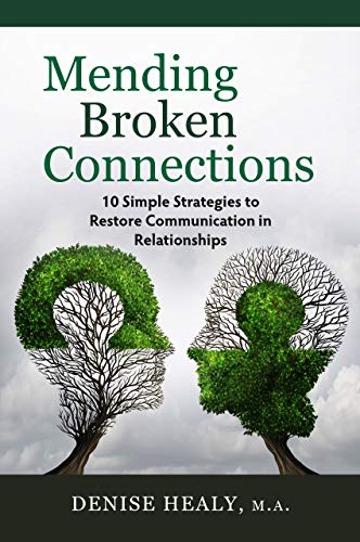 Pdf Parenting Mending Broken Connections: 10 Simple Strategies to Restore Communication in Relationships