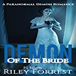 Demon of the Bride | Riley Forrest,P.L. Roberts