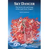 Sky Dancer: The Secret Life and Songs of Lady Yeshe Tsogyel