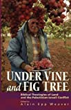 Under Vine and Fig Tree, Alain Epp Weaver, 1931038457