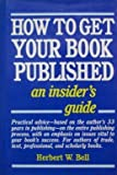 How to Get Your Book Published, Herbert W. Bell, 0898791936
