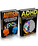 BOX SET: Autism and ADHD- Understanding and Managing Aspergers Syndrome, ADD, and ADHD (Autism, Aspergers Syndrome, ADHD, ADD, Special Needs, Communication, Relationships)