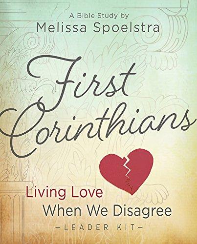 First Corinthians - Women's Bible Study Leader Kit: Living Love When We Disagree
