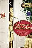 Unvergessene Weihnachten - Band 3: Zeitzeugen-Erinnerungen aus heiteren und aus schweren Zeiten (Zeitgut)