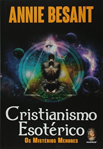 Cristianismo Esotérico. Os Mistérios Menores