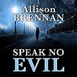 Speak No Evil: A Novel | Allison Brennan