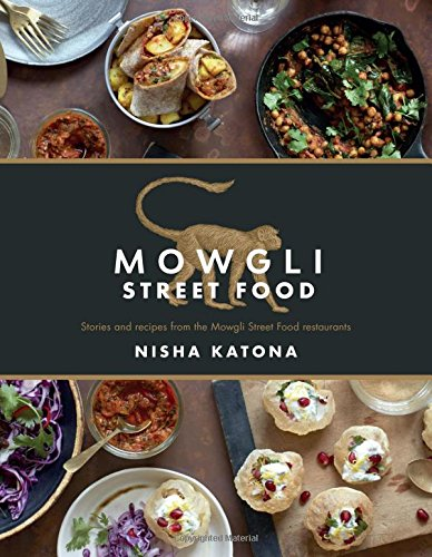 Mowgli street food stories and recipes from the mowgli street food mowgli street food stories and recipes from the mowgli street food restaurants forumfinder Choice Image