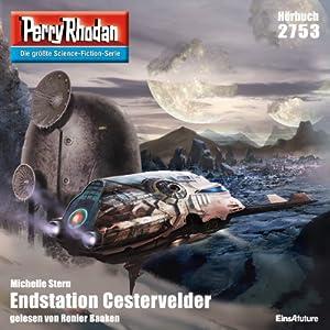 Endstation Cestervelder (Perry Rhodan 2753) Hörbuch