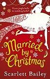 """Married by Christmas"" av Scarlett Bailey"