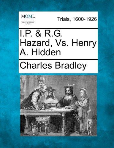 I.P. & R.G. Hazard, Vs. Henry A. Hidden