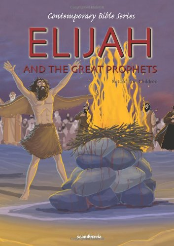 Elijah and the Great Prophets Contemporary Bible-Childrens Bible Story Book-Elisha-Jonah-Miracles-Wilderness-Lord- ... Version Hardcover (Contemporary Bibles)