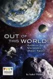 Out of This World!: Answers to Questions About Space (Engage Literacy: Engage Literacy Dark Blue)