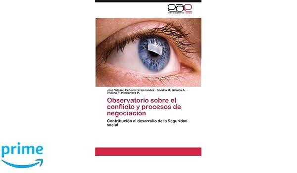 Amazon.com: Observatorio sobre el conflicto y procesos de negociación: Contribución al desarrollo de la Seguridad social (Spanish Edition) (9783847364511): ...