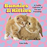 img - for Bunnies & Kitties: A Cuddly Collection of Fur and Friendship book / textbook / text book