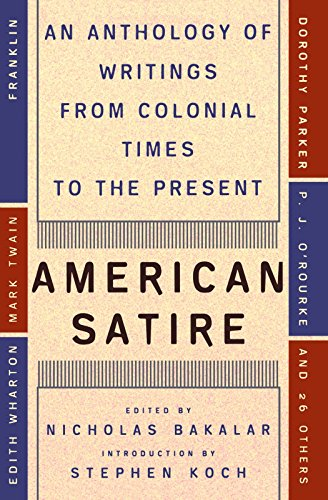 (American Satire: An Anthology of Writings from Colonial Times to the)