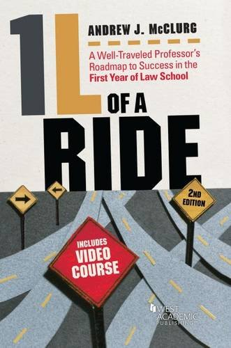1L of a Ride: A Well-Traveled Professor's Roadmap to Success in the First Year of Law School, Includes Video Course (Career Guides)