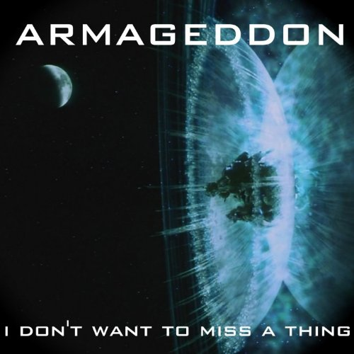 I Don't Want to Miss a Thing (Armageddon) (Aerosmith Don T Wanna Miss A Thing)