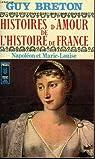 Histoires d'amour de l'histoire de France, tome 8 : Napoléon et Marie Louise par Guy