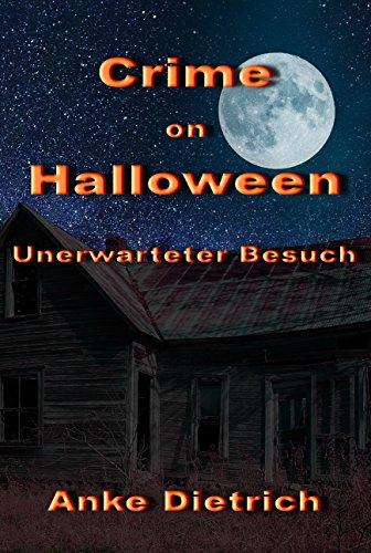 Crime on Halloween - Unerwarteter Besuch: Eine Kurzgeschichte (German Edition)