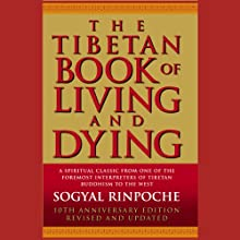 The Tibetan Book of Living and Dying Audiobook by Sogyal Rinpoche Narrated by Sogyal Rinpoche, John Cleese, Peri Eagleton, Susan Skipper