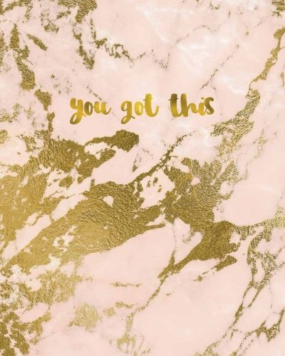 Download you got this: Marble Bullet Journal, Inspirational Verse Pink Gold Marble with Rose Gold Hues, Marble Agate Quote Notebook Journal, 160 Dot Grid ... Gift for Teens, Men, Journal Gift for Women PDF