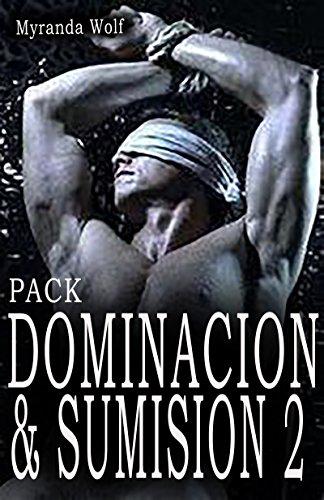Pack Dominación & Sumision 2: (Gay erotica e español) (Spanish Edition)