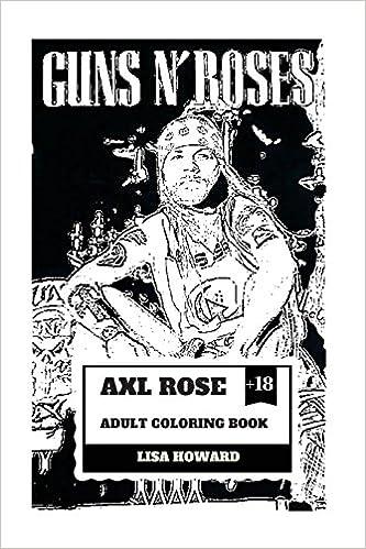 Axl Rose Adult Coloring Book: Guns\'N\'Roses Lead Singer and Hard Rock ...