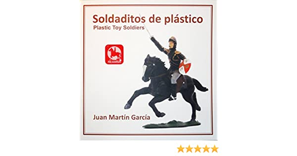Soldaditos Reamsa Plastic Toy Soldiers: Juan Martin Garcia: 9788461777716: Amazon.com: Books
