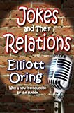 img - for [Jokes and Their Relations] [Author: Oring, Elliott] [June, 2010] book / textbook / text book