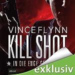 Kill Shot: In die Enge getrieben | Vince Flynn