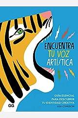 Encuentra tu voz artística: Guía esencial para descubrir tu identidad creativa (Spanish Edition) Kindle Edition