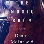 The Music Room: A Novel | Dennis McFarland