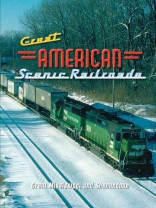 Great American Scenic Railroads: Great Mississippi & Shenandoah