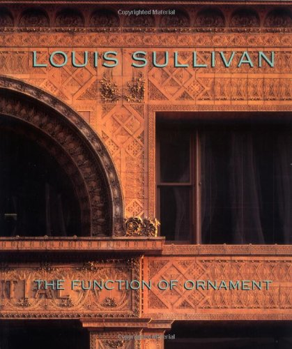 Louis Sullivan: The Function of Ornament (Norton Critical Studies in Art History)