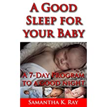 A Good Sleep for your Baby A 7-Day Program to a good night (Baby sleep guide)