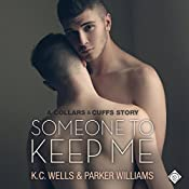Someone to Keep Me: Collars & Cuffs, Book 3 | Parker Williams, K.C. Wells