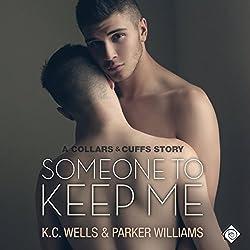 Someone to Keep Me