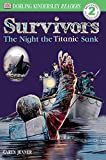 DK Readers: Survivors -- The Night the Titanic Sank (Level 2: Beginning to Read Alone) (DK Readers Level 2)