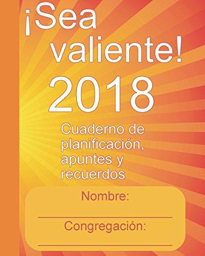 !Sea Valiente! 2018 Cuaderno de planificacion, apuntes y recuerdos  [JKS Books] (Tapa Blanda)
