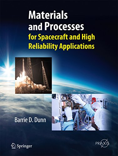 - Materials and Processes: for Spacecraft and High Reliability Applications (Springer Praxis Books)