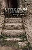 Upper Room, L. J. Williams, 0984479767