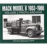 Mack Model B 1953-1966 Photo Archive, Vol. 2 (Photo Archive Series)